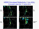 hrrr simulated reflectivity 1 km agl forecasts valid 23z 17 june 2010