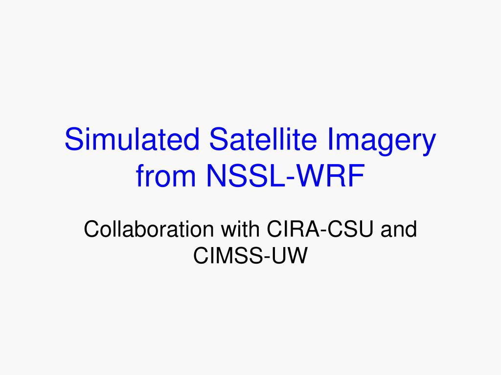 Simulated Satellite Imagery from NSSL-WRF