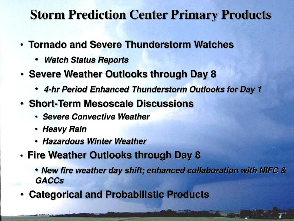 Storm Prediction Center Primary Products