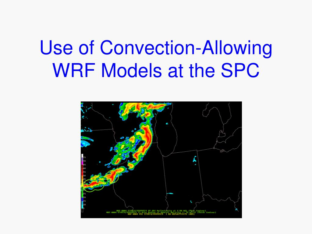 Use of Convection-Allowing WRF Models at the SPC