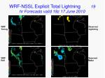 wrf nssl explicit total lightning 19 hr forecasts valid 19z 17 june 2010