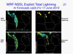 wrf nssl explicit total lightning 21 hr forecasts valid 21z 17 june 2010