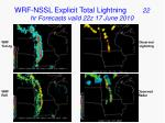 wrf nssl explicit total lightning 22 hr forecasts valid 22z 17 june 2010