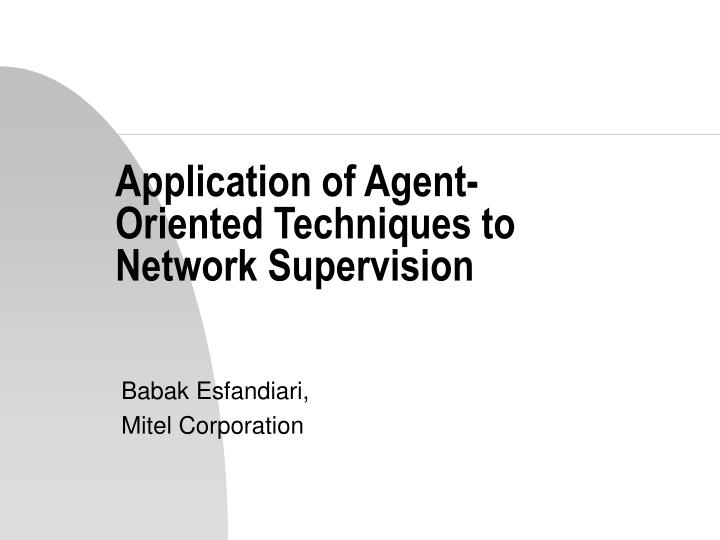 Application of agent oriented techniques to network supervision