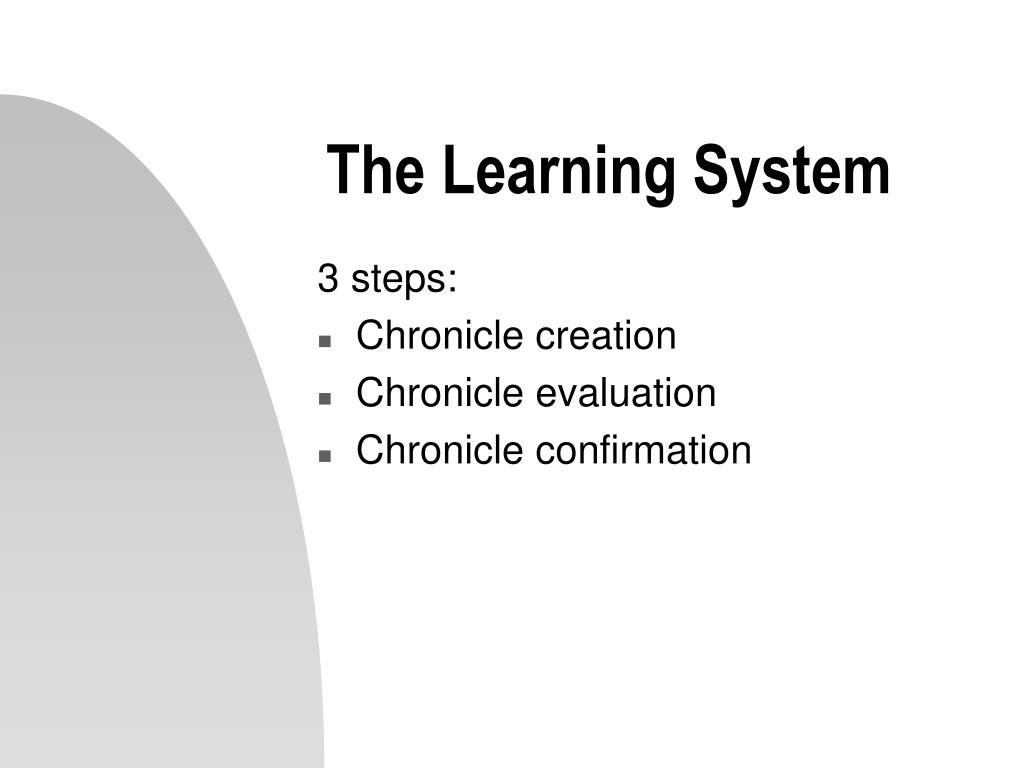 The Learning System