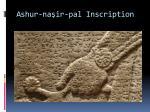 ashur na ir pal inscription27