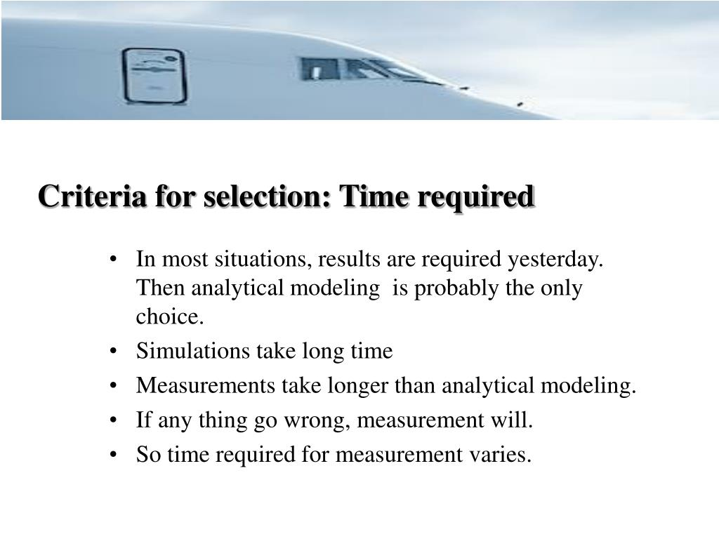 Criteria for selection: Time required