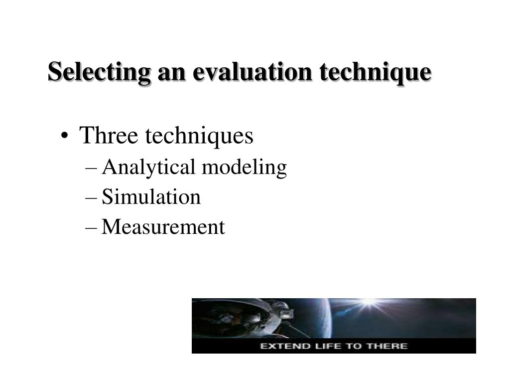 Selecting an evaluation technique