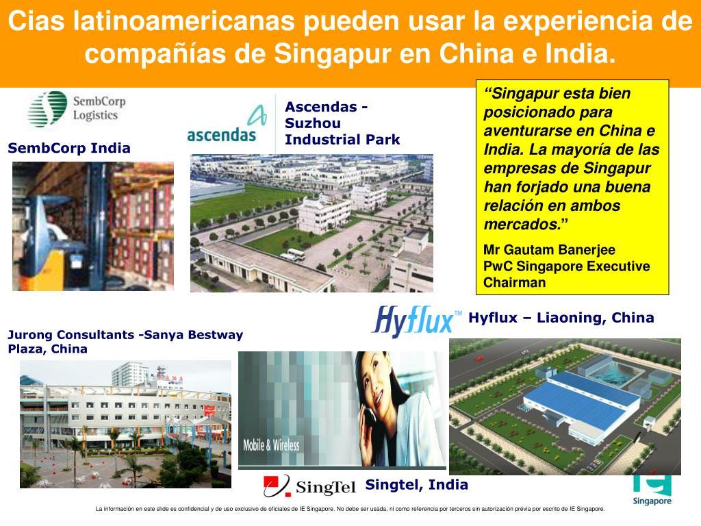 Cias latinoamericanas pueden usar la experiencia de compañías de Singapur en China e India.