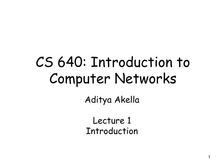 Cs 640 introduction to computer networks