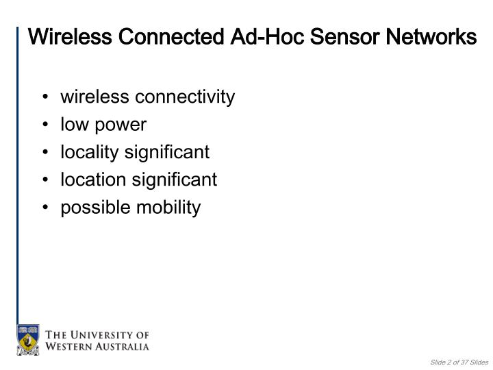 Wireless connected ad hoc sensor networks