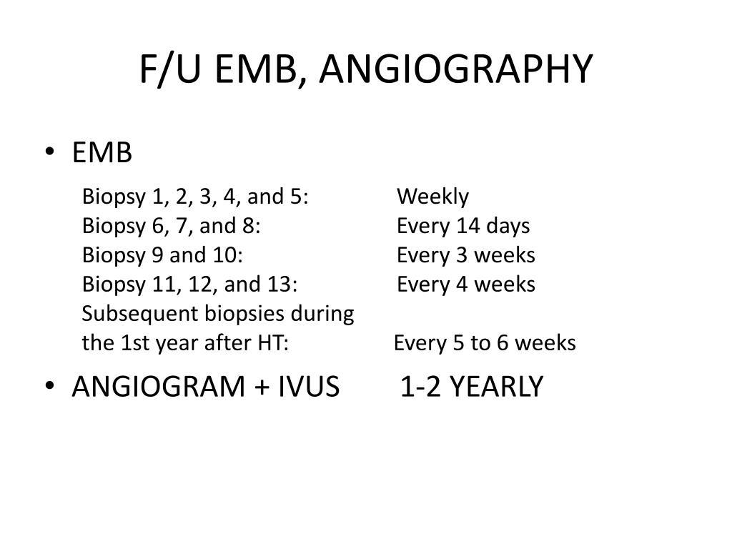 F/U EMB, ANGIOGRAPHY
