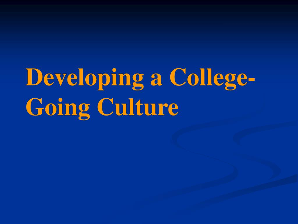 Developing a College-Going Culture
