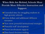 when kids are behind schools must provide more effective instruction and support