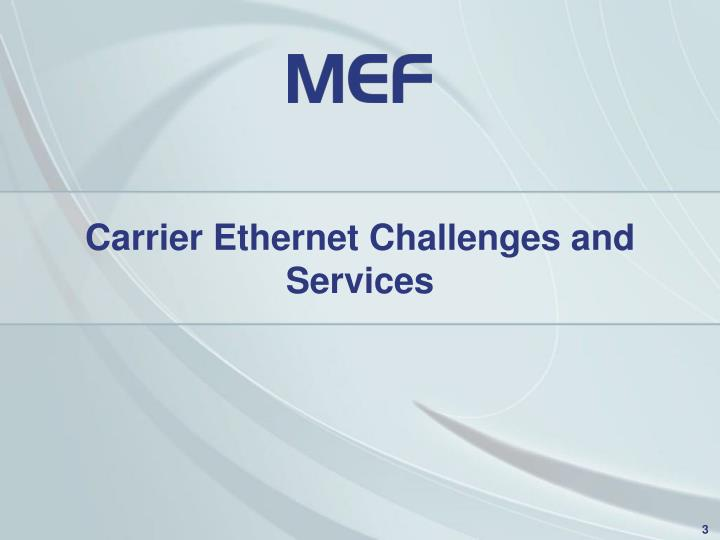 Carrier ethernet challenges and services