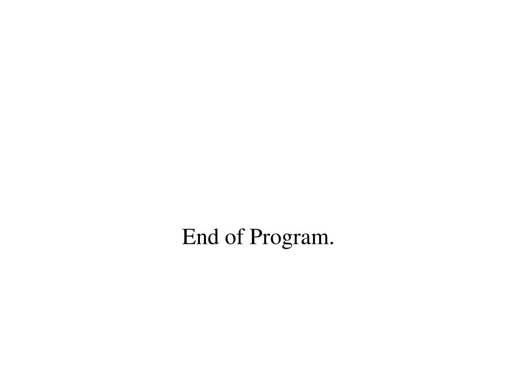 End of Program.