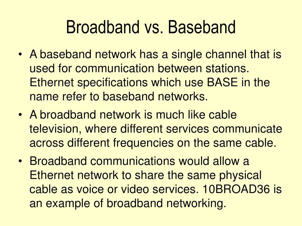 Broadband vs. Baseband
