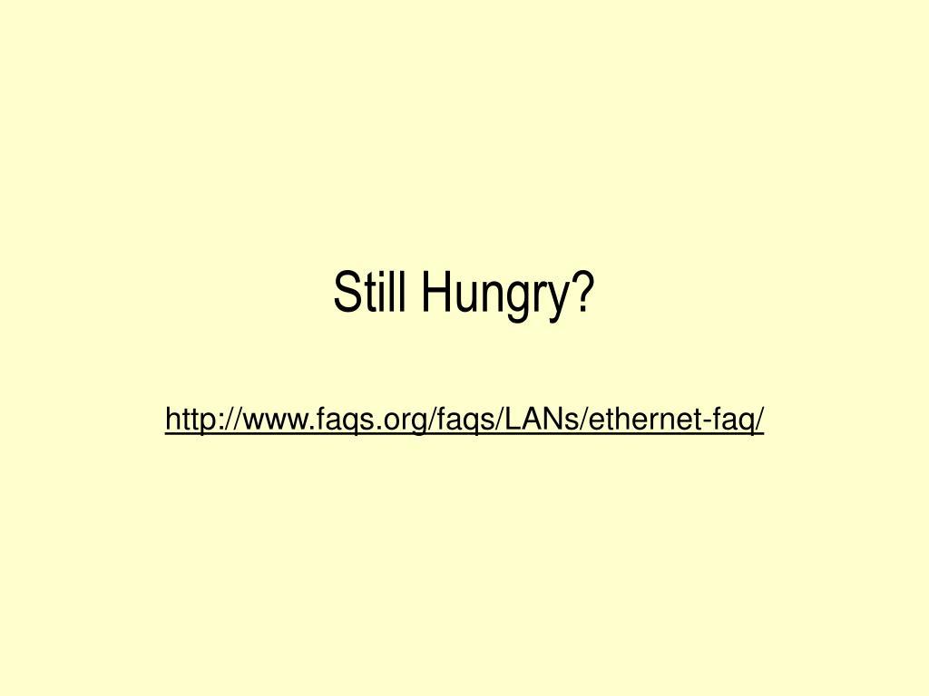 Still Hungry?