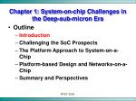 chapter 1 system on chip challenges in the deep sub micron era