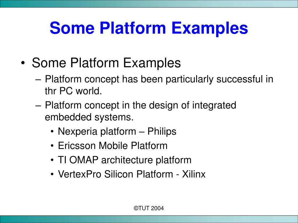 Some Platform Examples