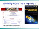 something beyond wire repalcing44