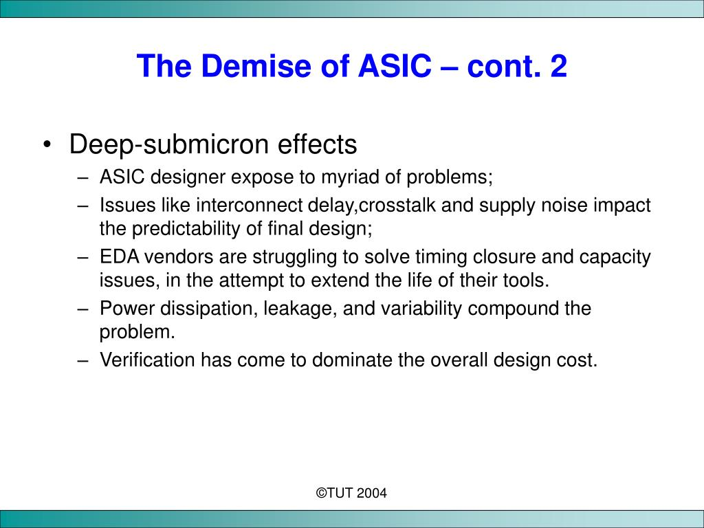 The Demise of ASIC – cont. 2