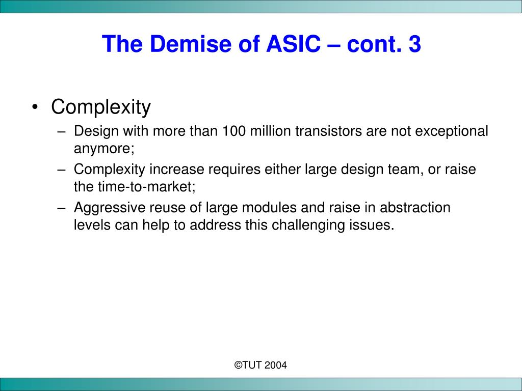 The Demise of ASIC – cont. 3