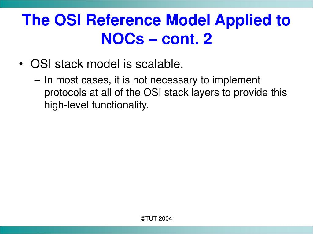 The OSI Reference Model Applied to NOCs – cont. 2