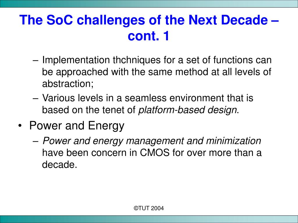 The SoC challenges of the Next Decade – cont. 1