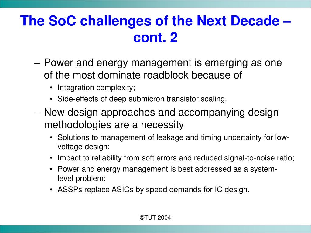 The SoC challenges of the Next Decade – cont. 2