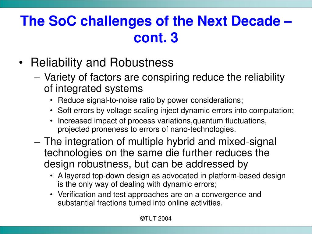 The SoC challenges of the Next Decade – cont. 3