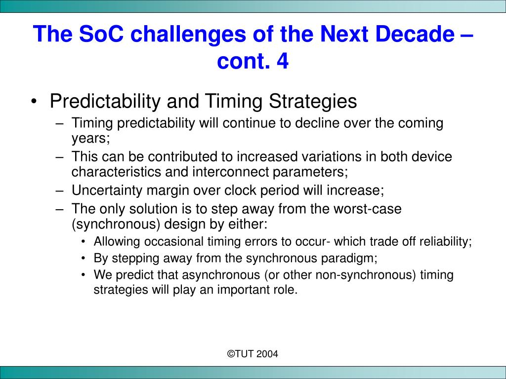 The SoC challenges of the Next Decade – cont. 4