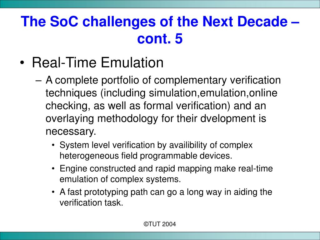 The SoC challenges of the Next Decade – cont. 5