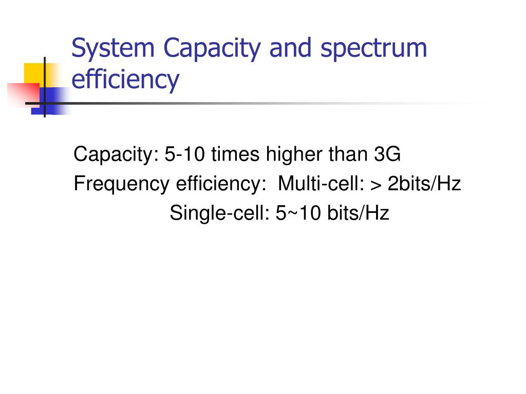 System Capacity and spectrum efficiency