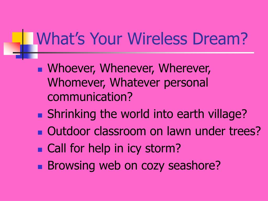 What's Your Wireless Dream?