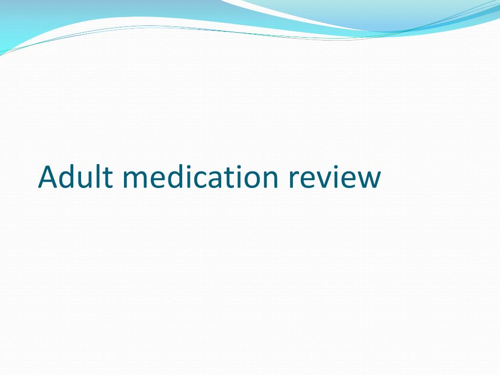 Adult medication review