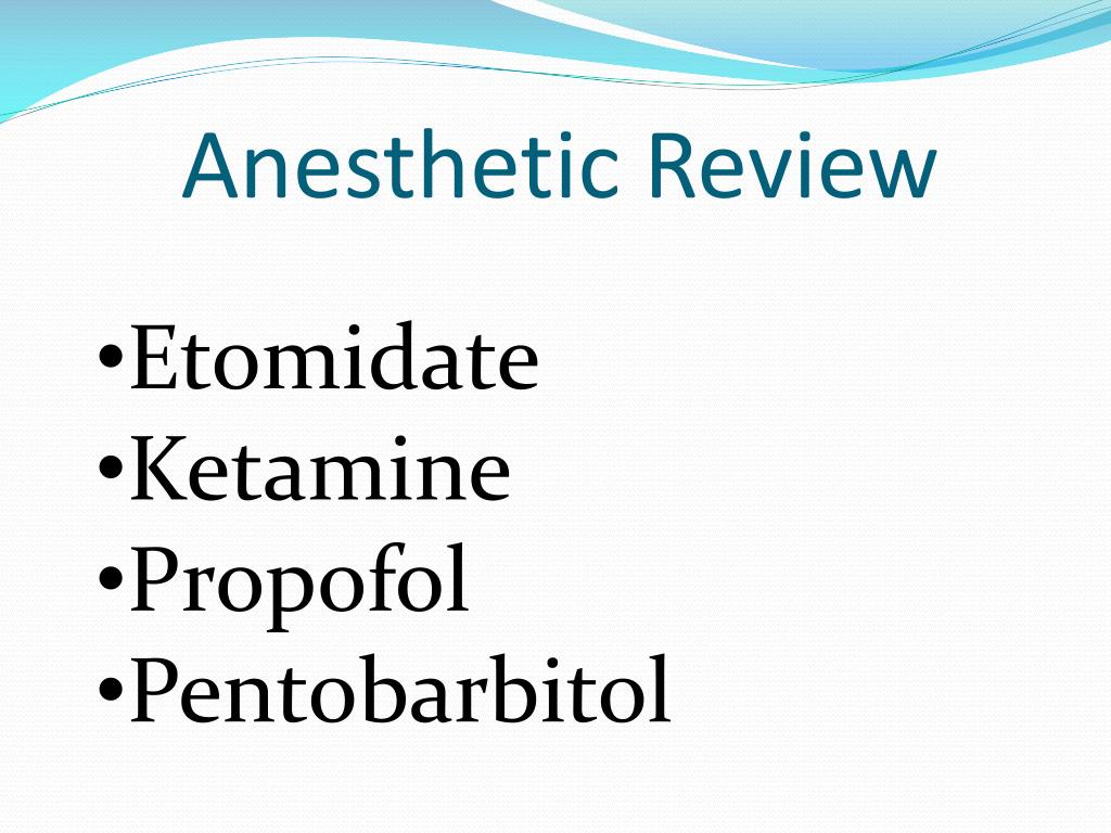 Anesthetic Review