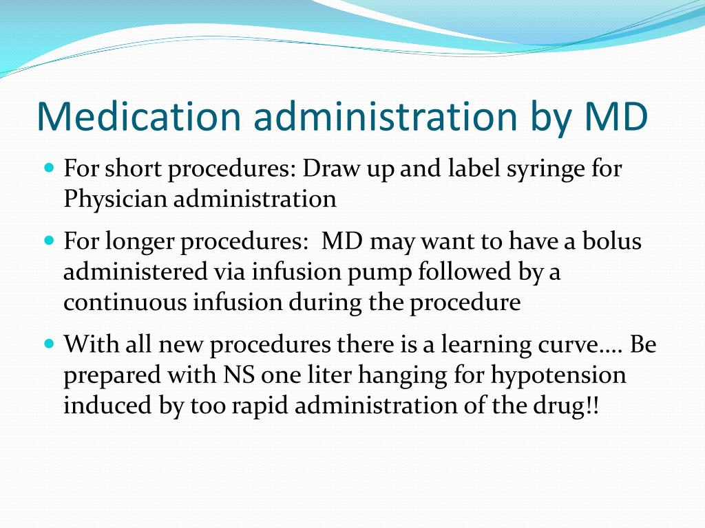 Medication administration by MD