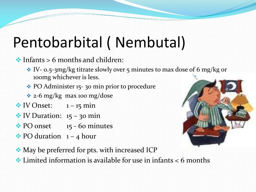 Pentobarbital ( Nembutal)