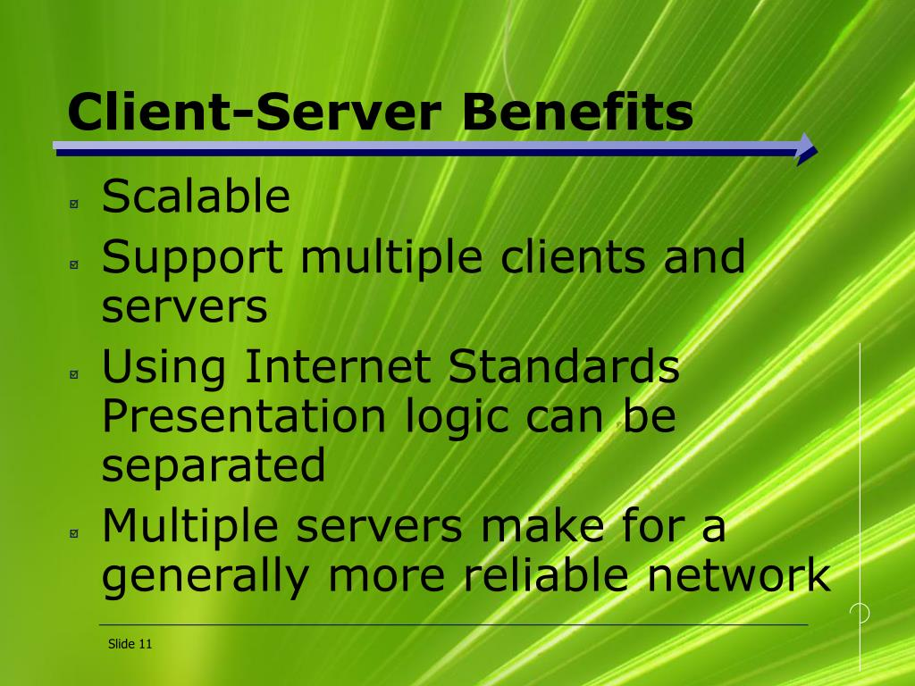 Client-Server Benefits
