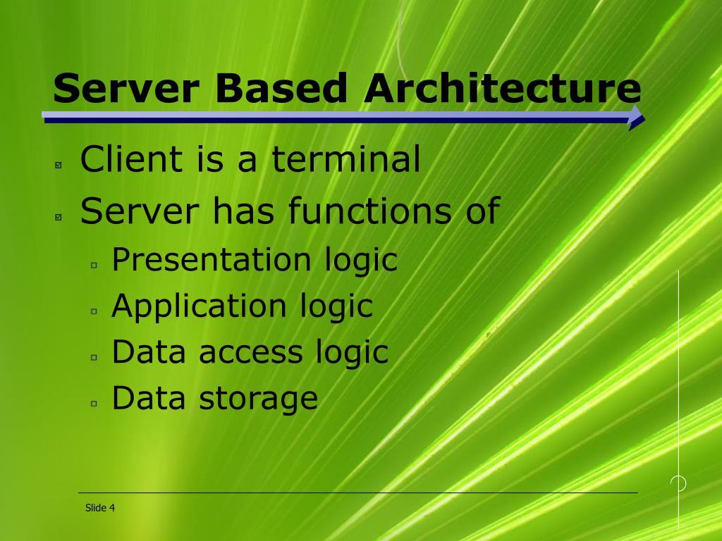 Server Based Architecture