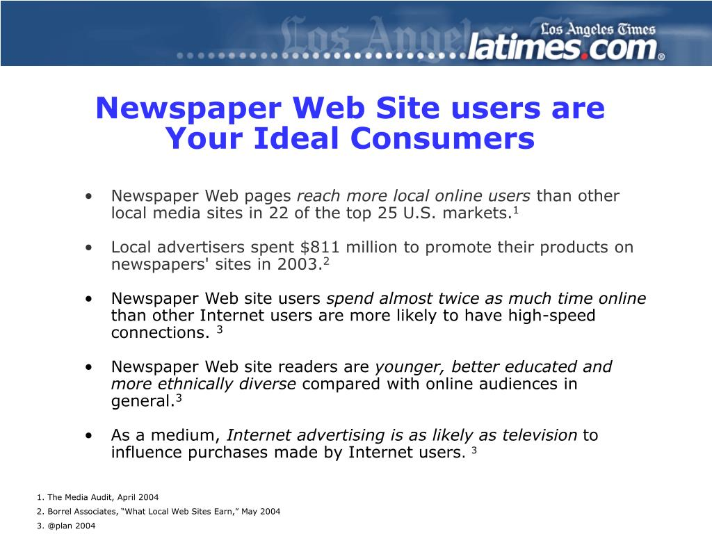 Newspaper Web Site users are Your Ideal Consumers