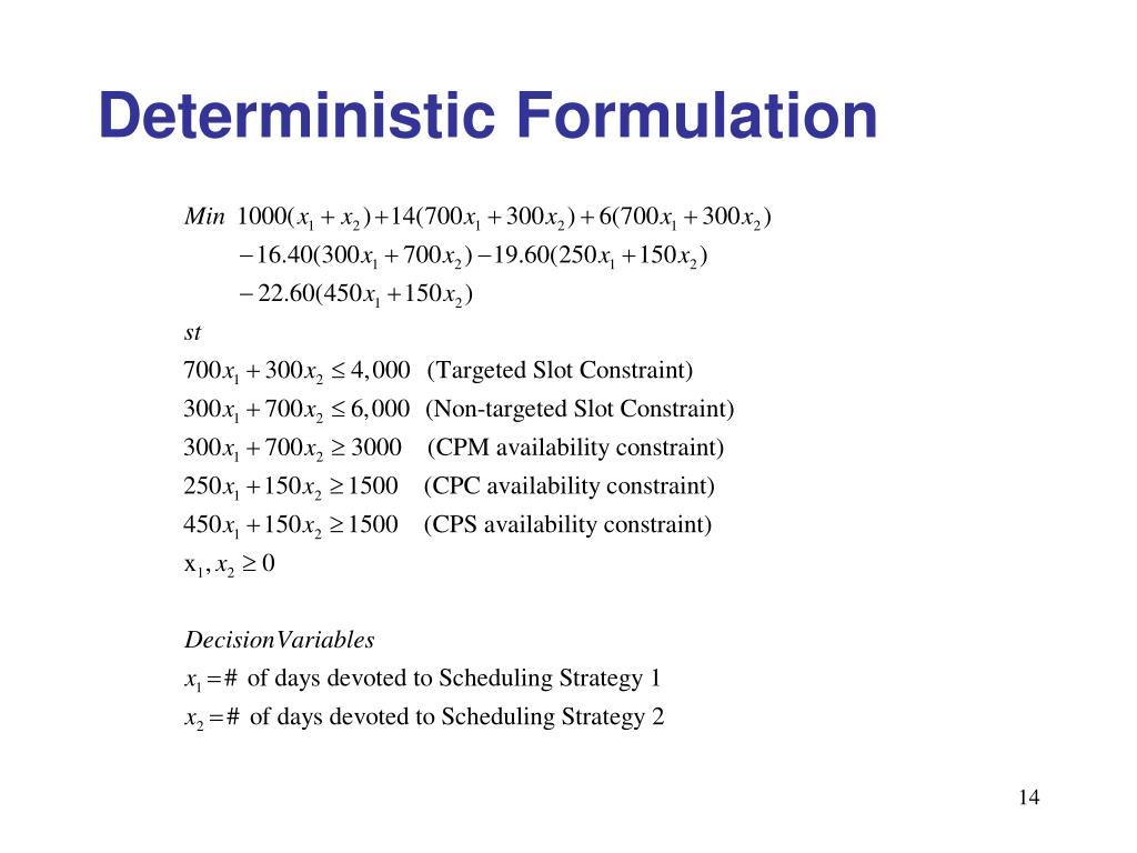 Deterministic Formulation