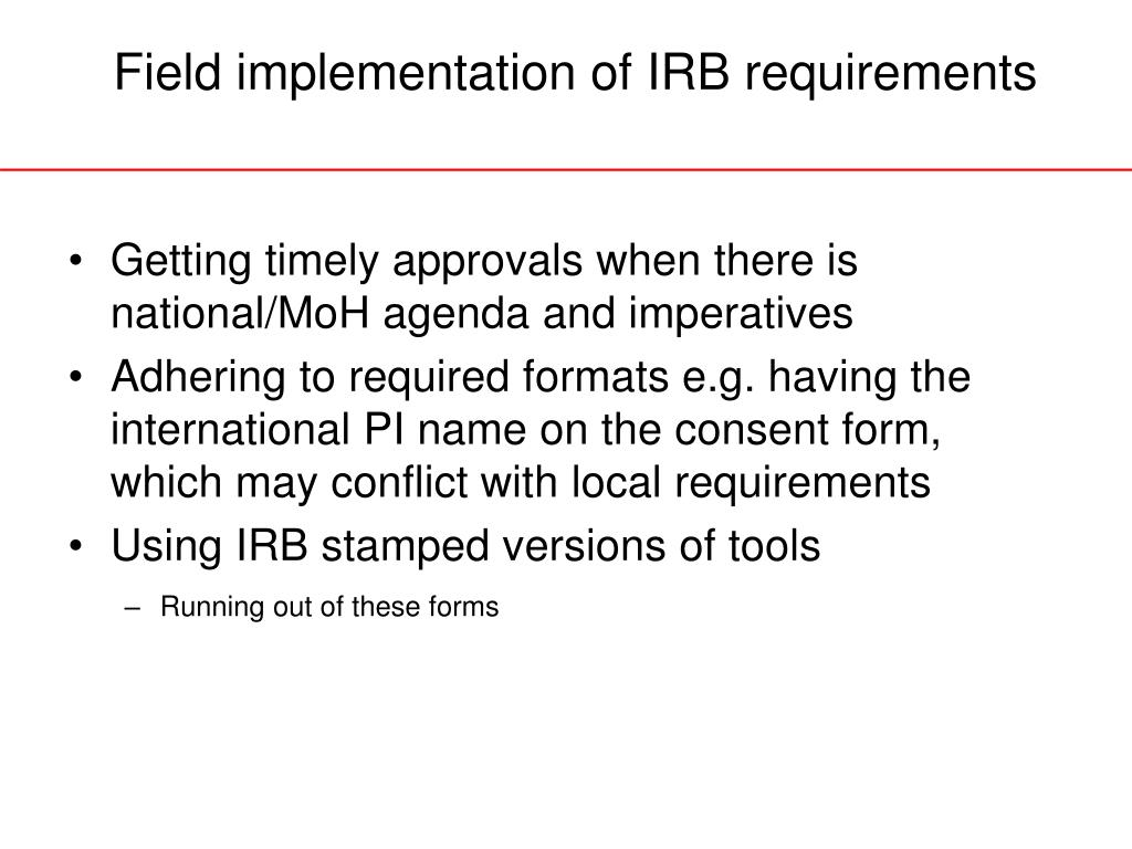 Field implementation of IRB requirements