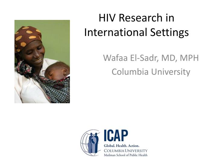 Hiv research in international settings l.jpg