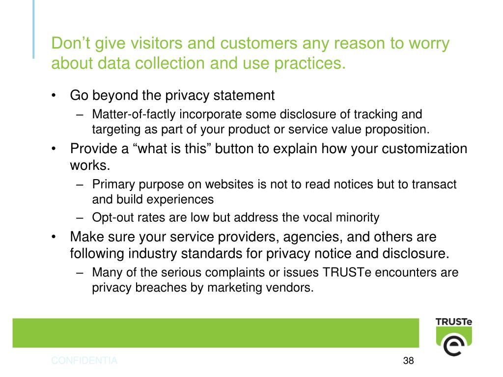 Don't give visitors and customers any reason to worry about data collection and use practices.