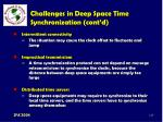 challenges in deep space time synchronization cont d