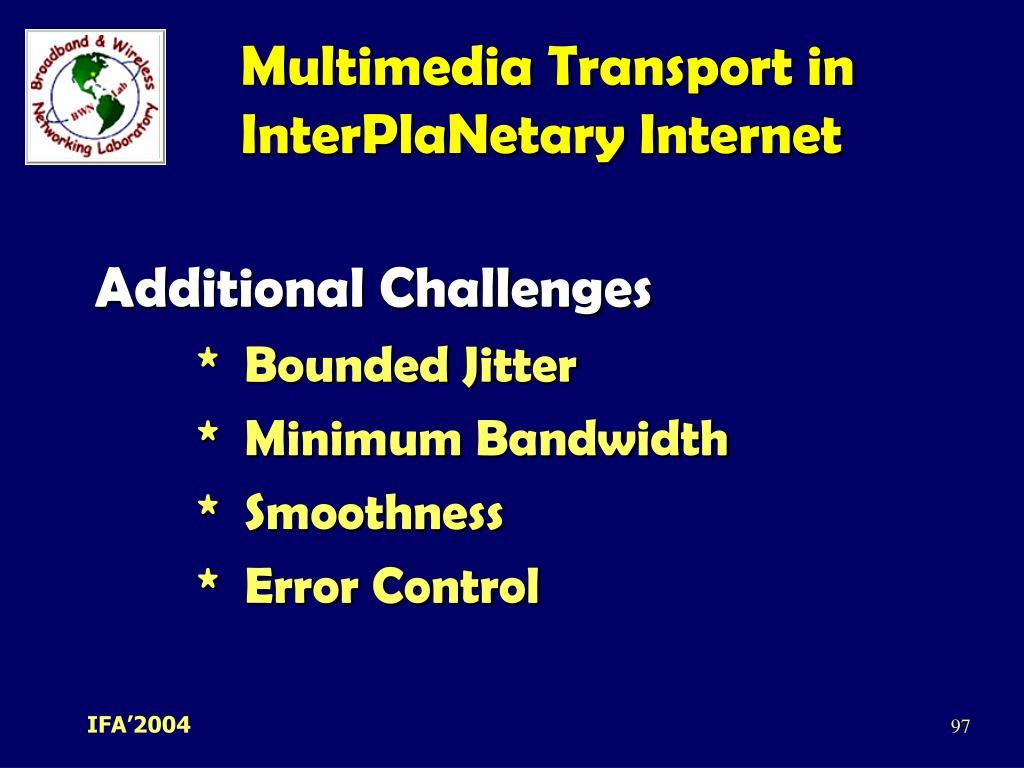Multimedia Transport in InterPlaNetary Internet