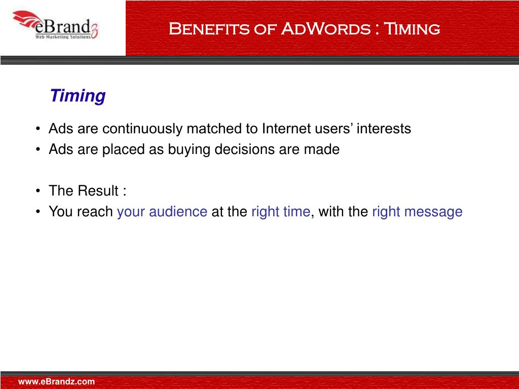 Benefits of AdWords : Timing