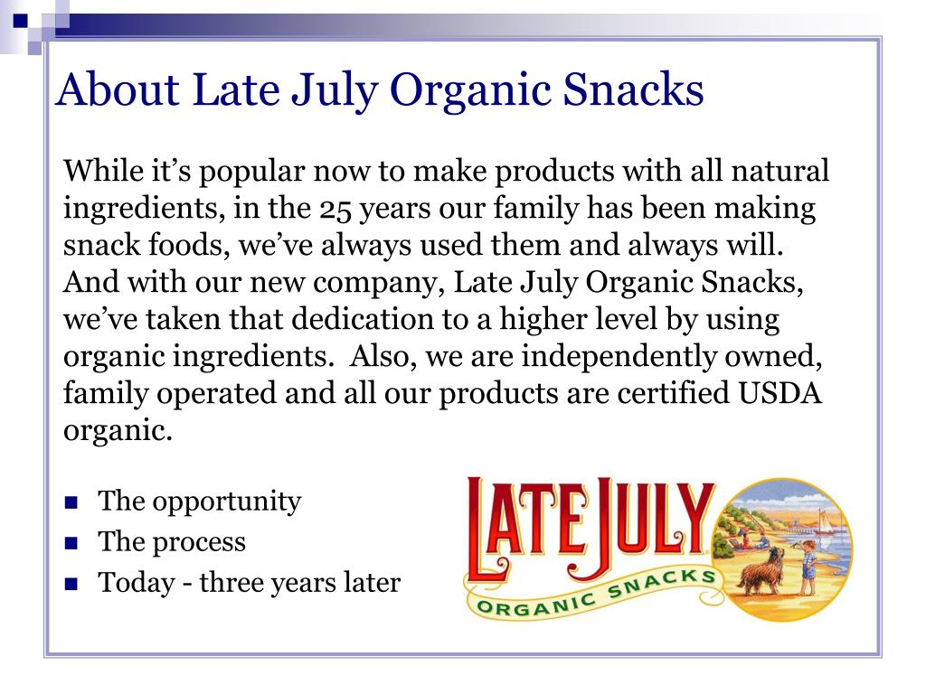 About Late July Organic Snacks